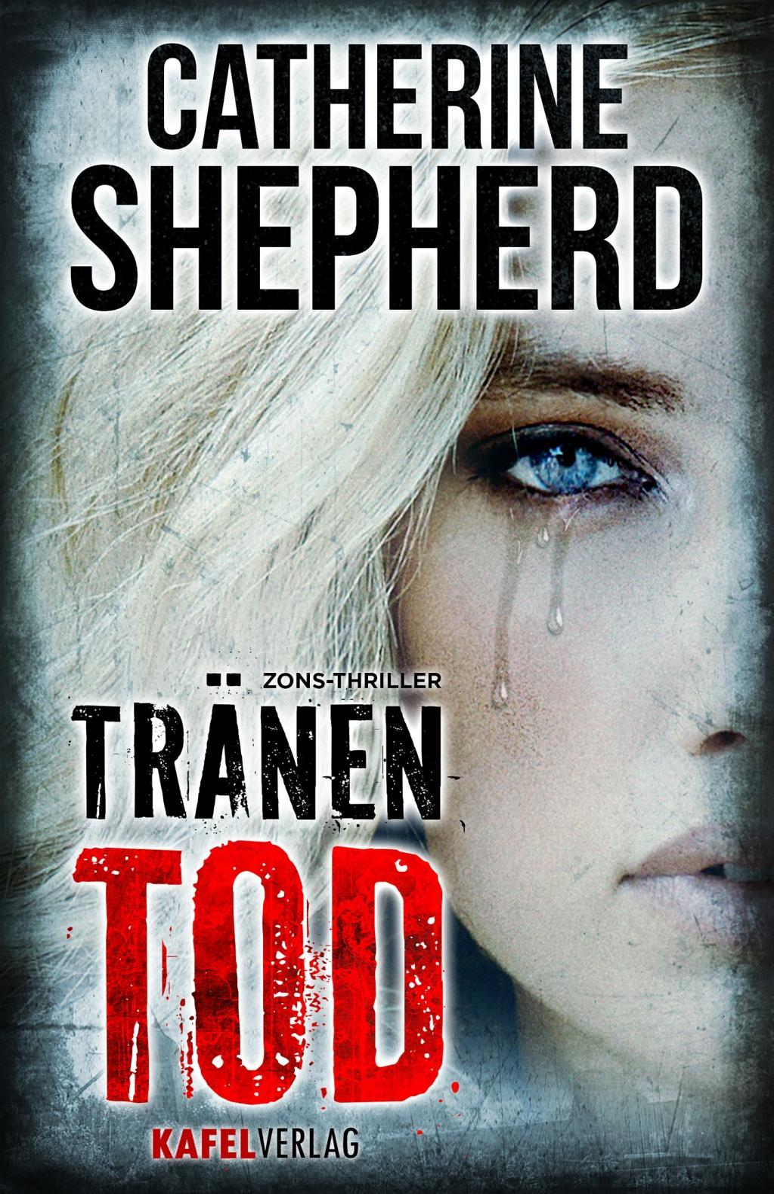 Tränentod: Thriller Thriller Catherine Shepherd Taschenbuch Zons-Thriller 2017