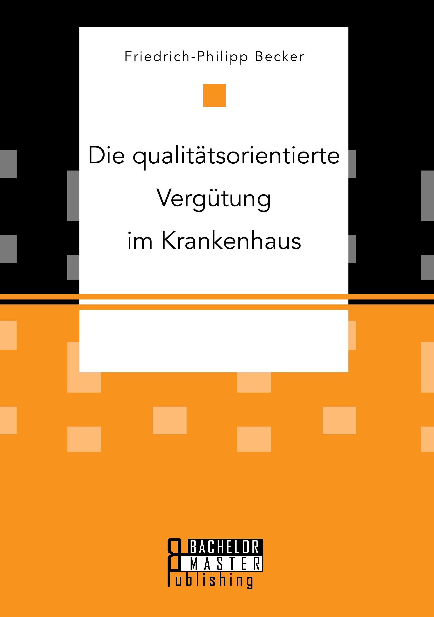 Die-qualitaetsorientierte-Verguetung-im-Krankenhaus-Friedrich-Philipp-Becker