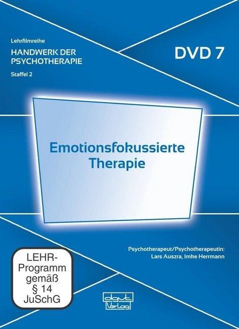 Emotionsfokussierte Therapie (DVD 7)  Handwerk der Psychotherapie, Staffel 2: Moderne psychotherapeutische Verfahren  Lars Auszra  DVD  Deutsch  2017