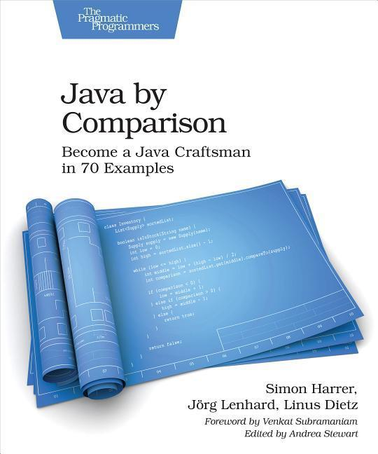 Java by Comparison  Become a Java Craftsman in 70 Examples  Simon Harrer  Taschenbuch  Englisch  2018