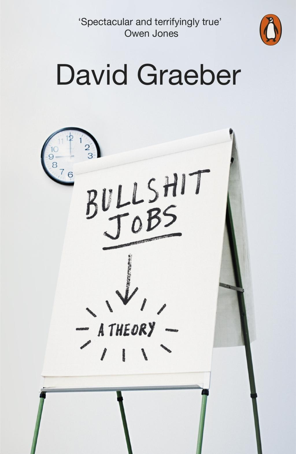 Bullshit Jobs  The Rise of Pointless Work, and What We Can Do About It  David Graeber  Taschenbuch  Englisch  2019