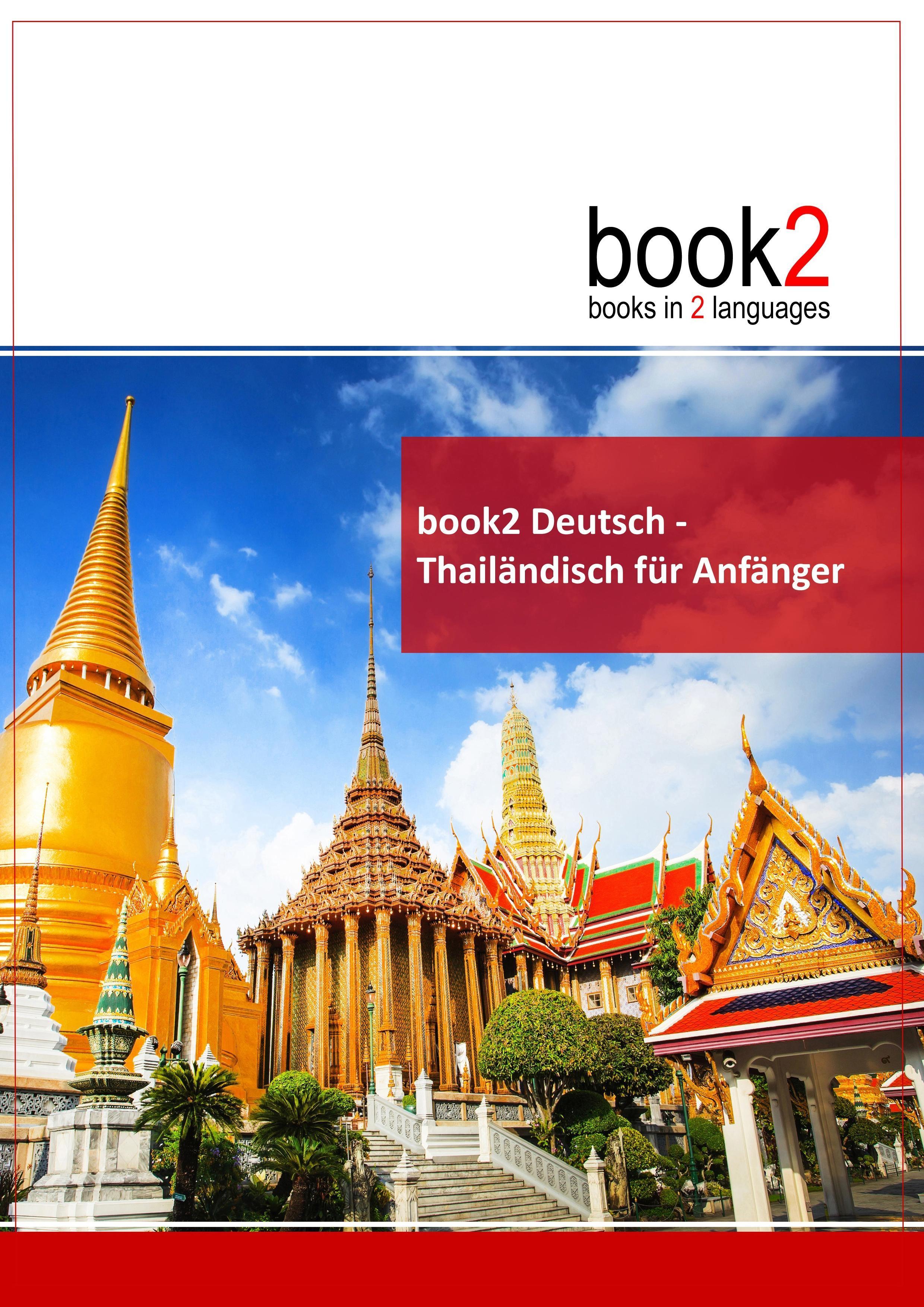 book2 Deutsch - Thailändisch für Anfänger  Ein Buch in 2 Sprachen  Johannes Schumann  Taschenbuch  Paperback  Deutsch  2017 - Schumann, Johannes