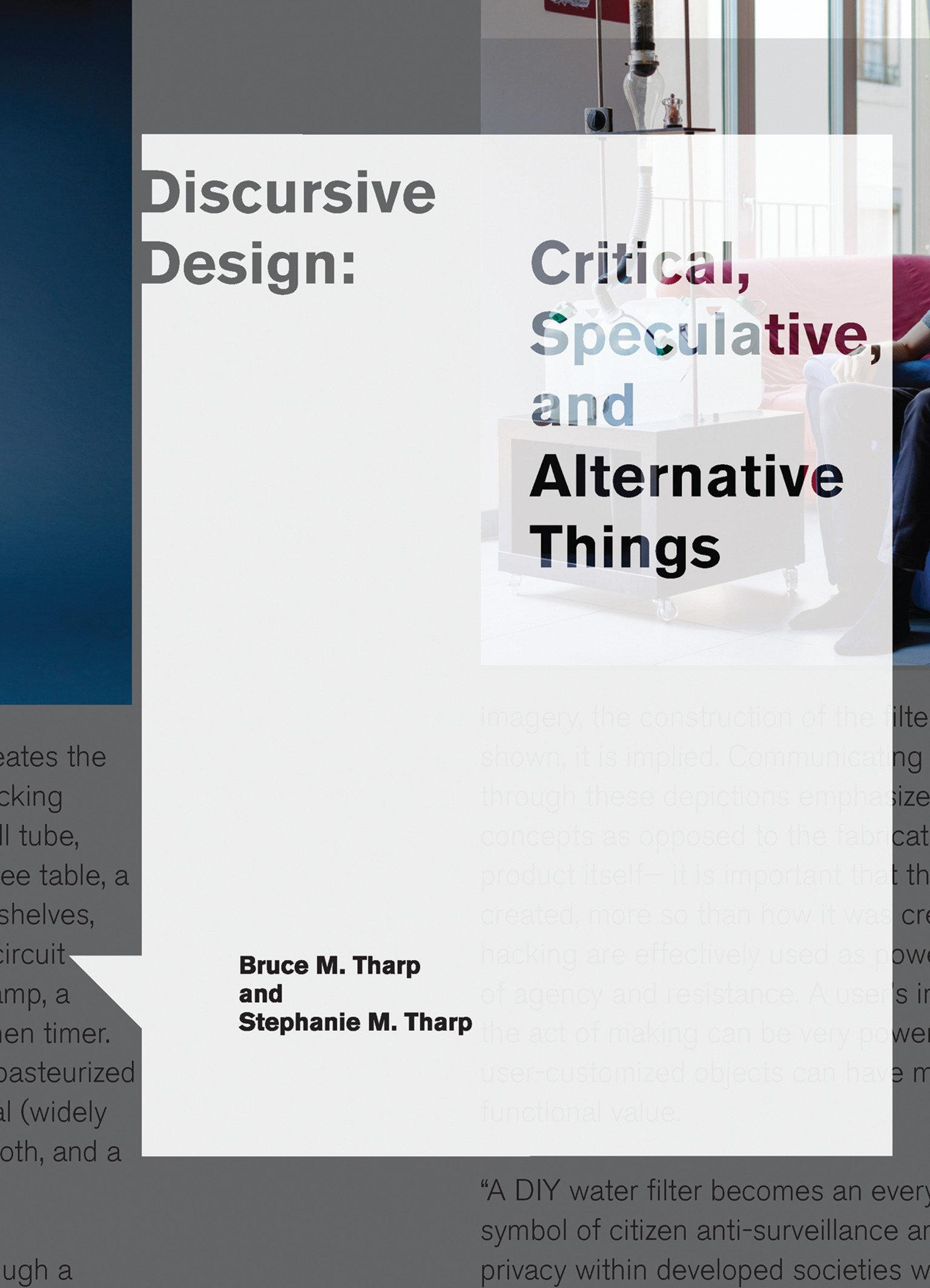 Discursive Design  Critical, Speculative, and Alternative Things  Bruce M. Tharp  Buch  Design Thinking, Design Theory  Englisch  2019