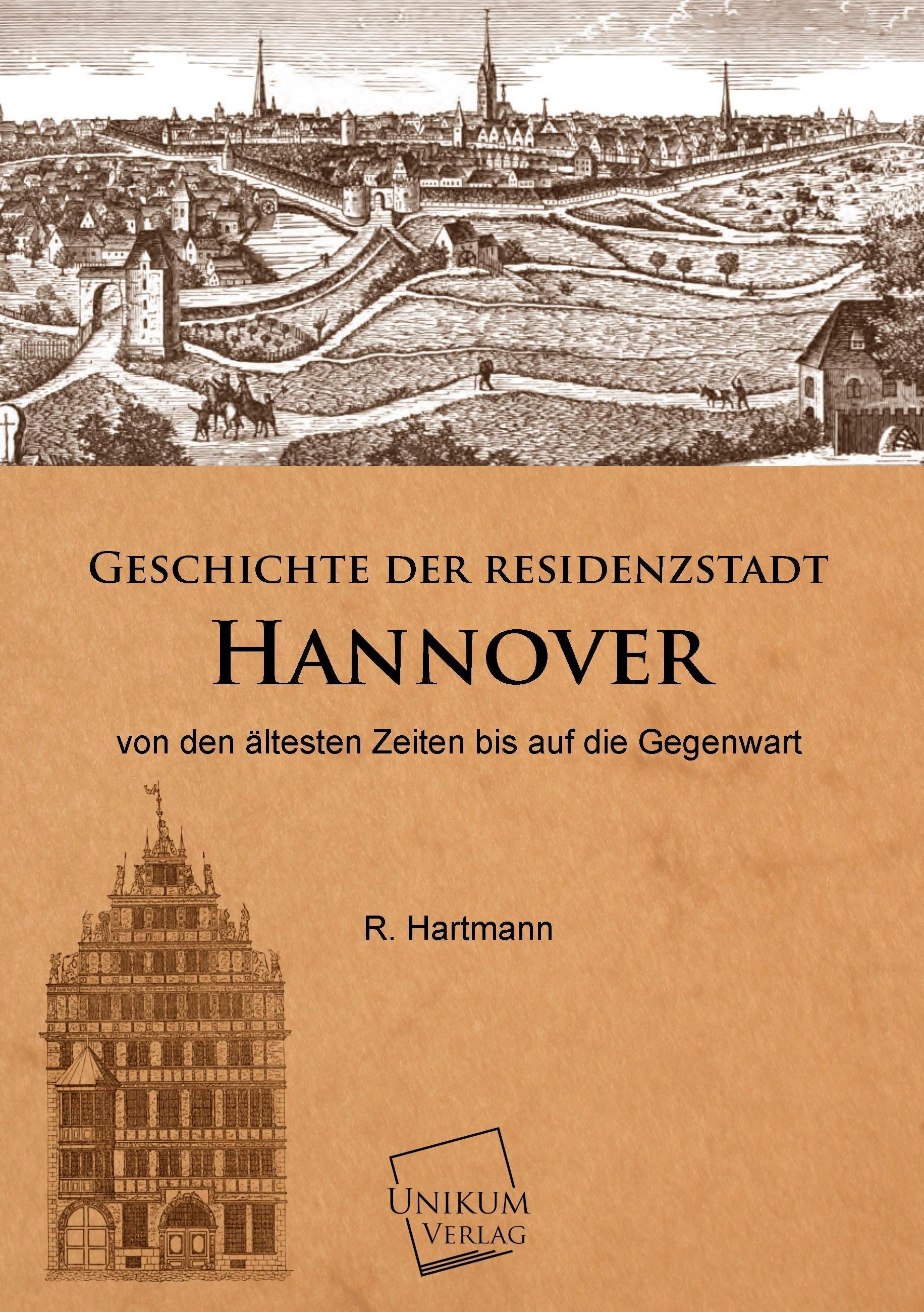 Geschichte der Residenzstadt Hannover  von den ältesten Zeiten bis auf die Gegenwart  R. Hartmann  Taschenbuch  Paperback  Deutsch  2018 - Hartmann, R.
