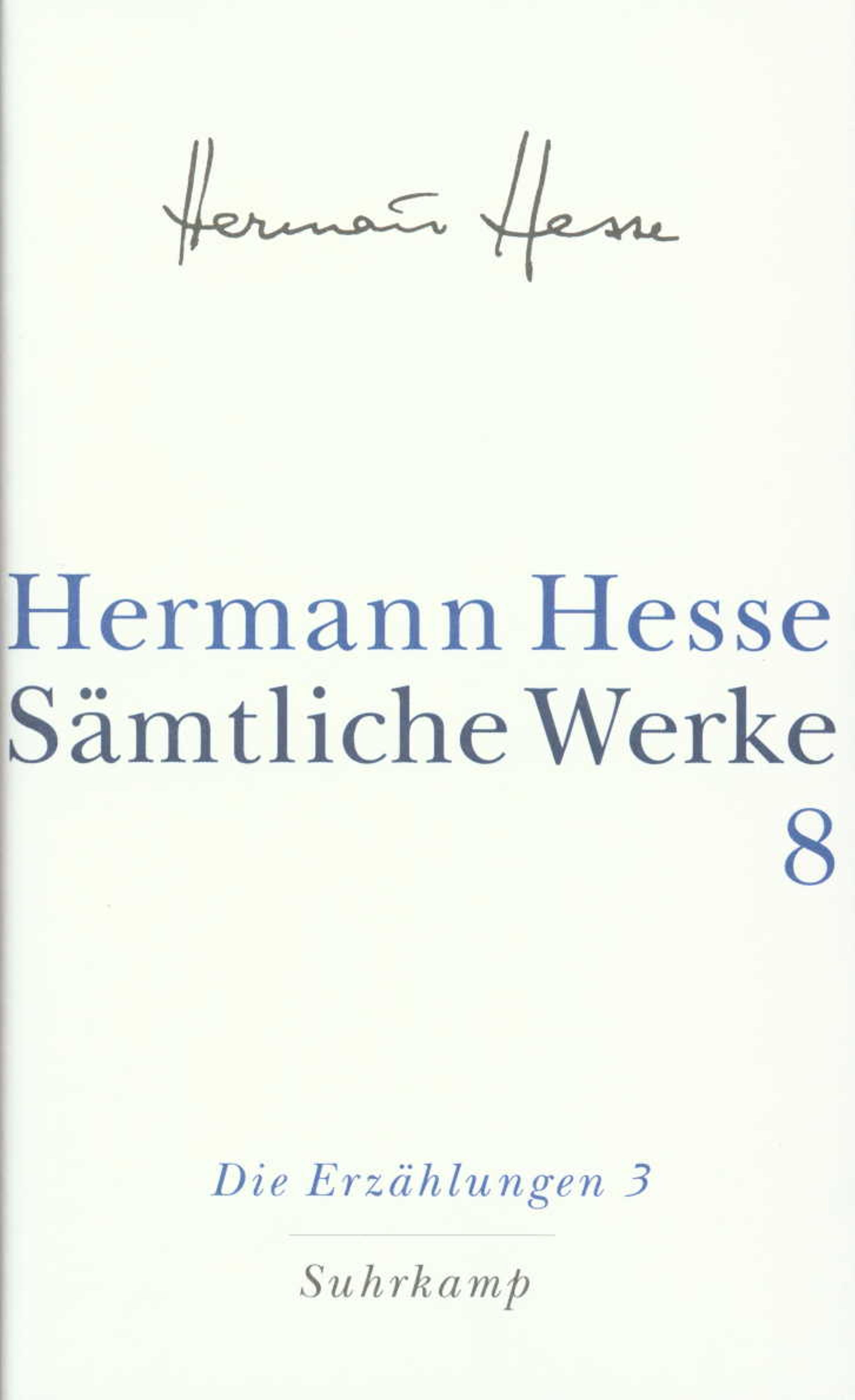Die Erzählungen 3 Band 8: Die Erzählungen 3. 1911-1954 Hermann Hesse Buch 2001