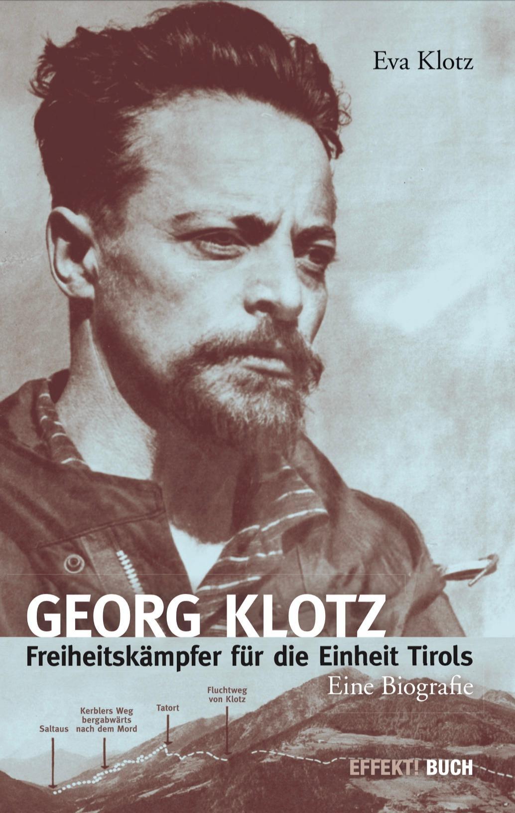 Georg Klotz  Freiheitskämpfer für die Einheit Tirols  Eva Klotz  Buch  Deutsch  2010 - Klotz, Eva
