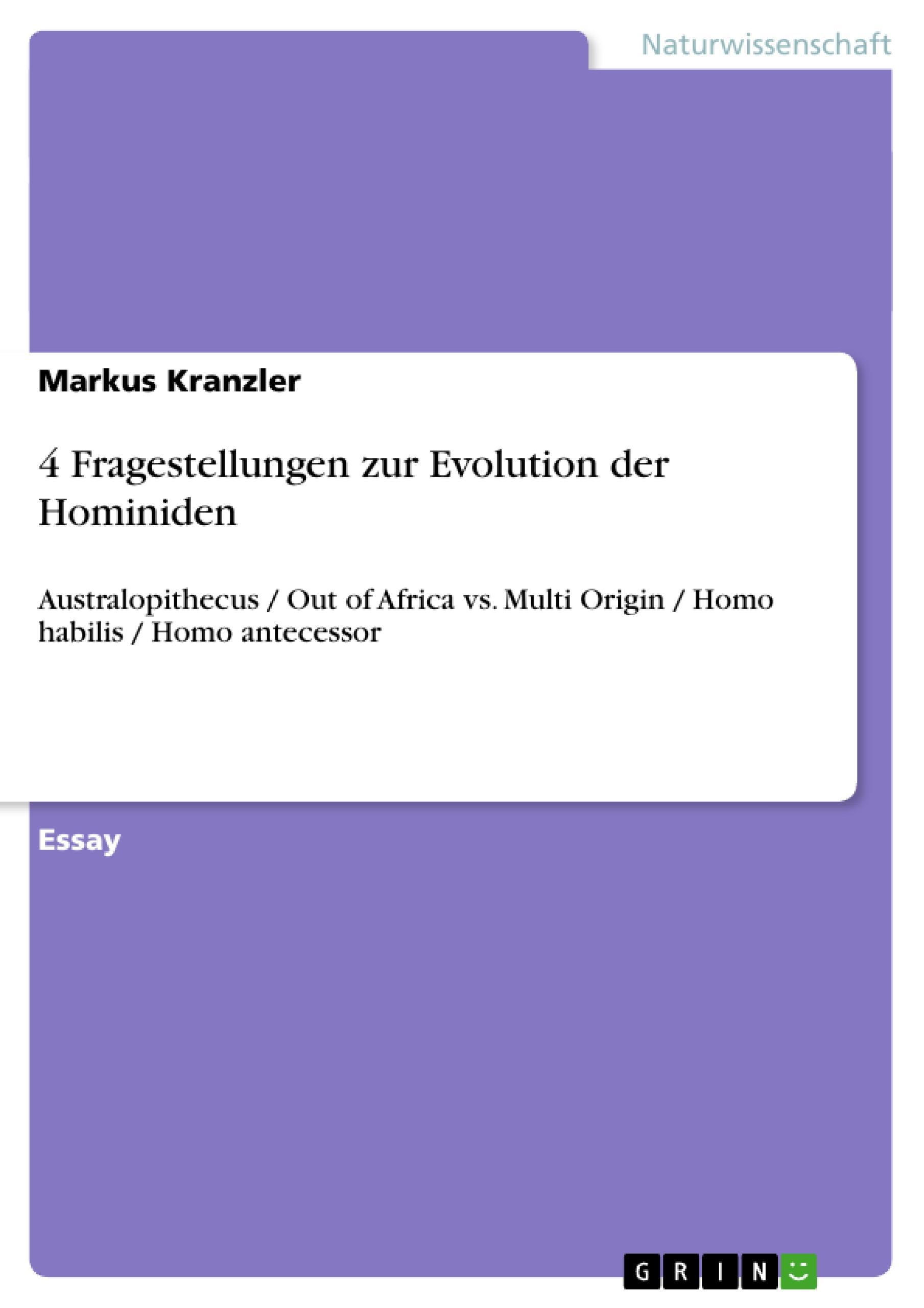 4 Fragestellungen zur Evolution der Hominiden  Australopithecus / Out of Africa vs. Multi Origin / Homo habilis / Homo antecessor  Markus Kranzler  Taschenbuch  Deutsch  2010 - Kranzler, Markus