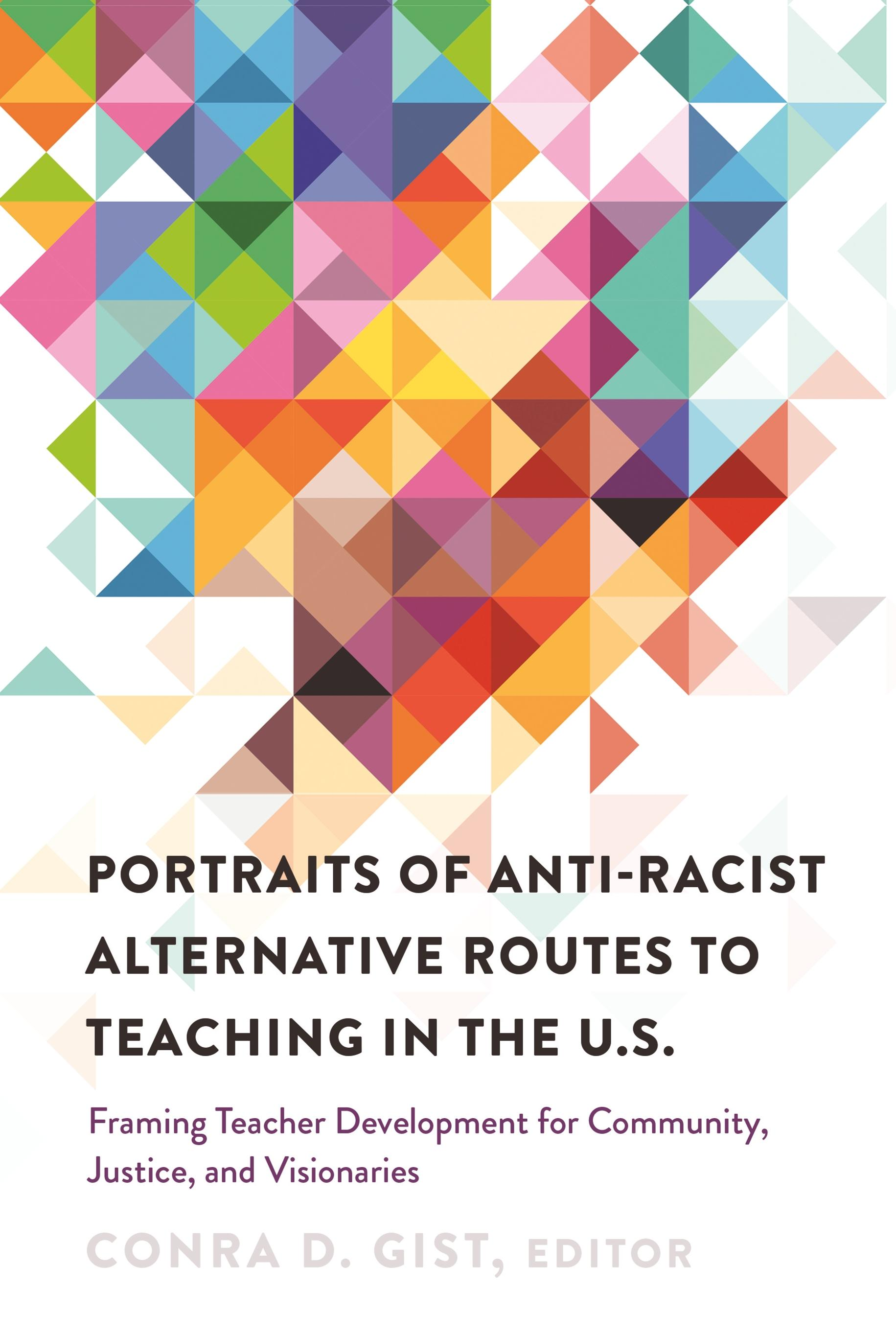 PORTRAITS OF ANTI-RACIST Alternative Routes to Teaching in the U.S. ...