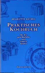Praktisches Kochbuch für die gewöhnliche und feinere Küche Henriette Davidis