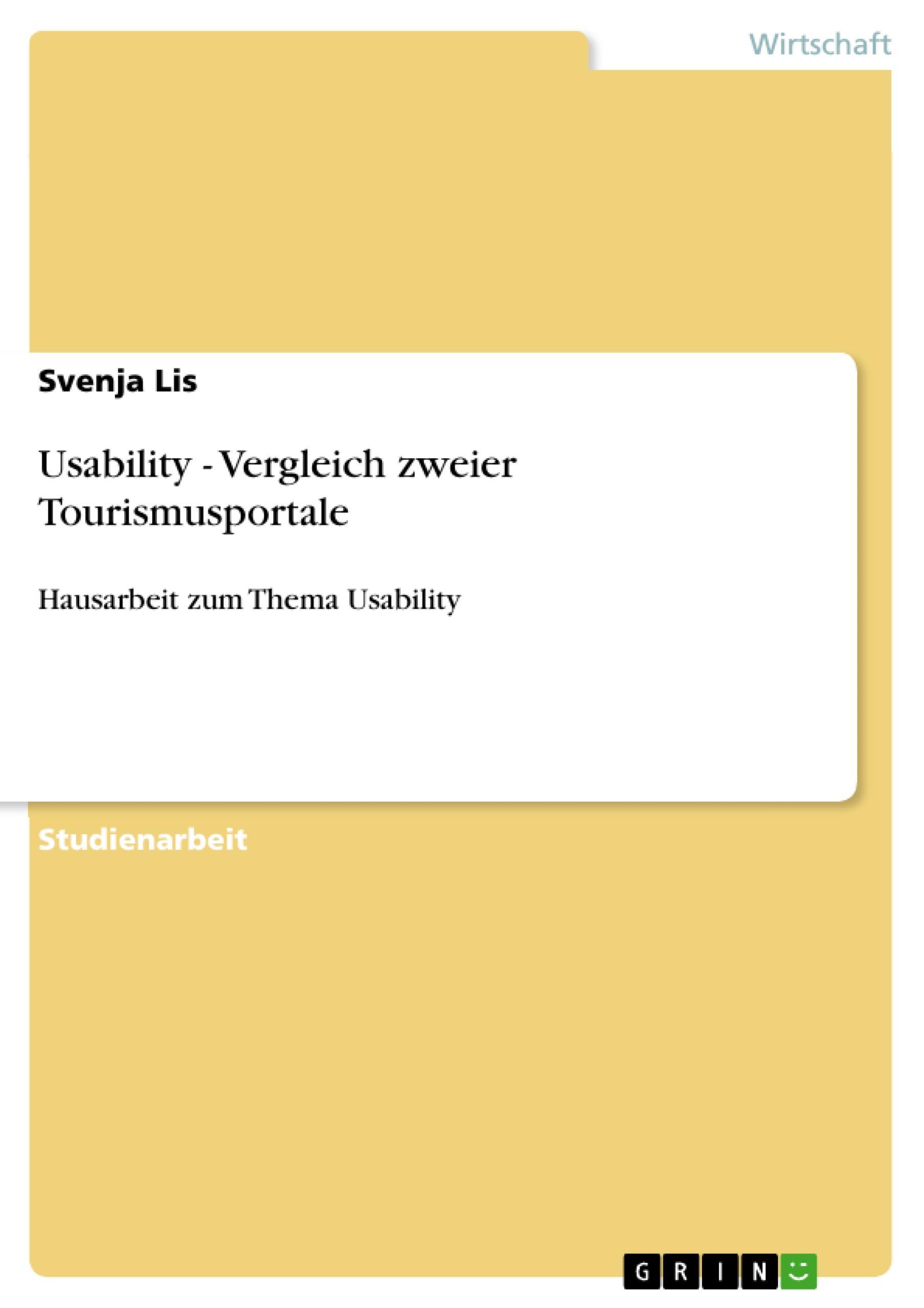 Usability - Vergleich zweier Tourismusportale  Hausarbeit zum Thema Usability  Svenja Lis  Taschenbuch  Deutsch  2010 - Lis, Svenja