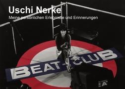 40 Jahre mein Beat-Club  Meine persönlichen Erlebnisse und Erinnerungen  Uschi Nerke  Taschenbuch  Paperback  Deutsch  2010 - Nerke, Uschi