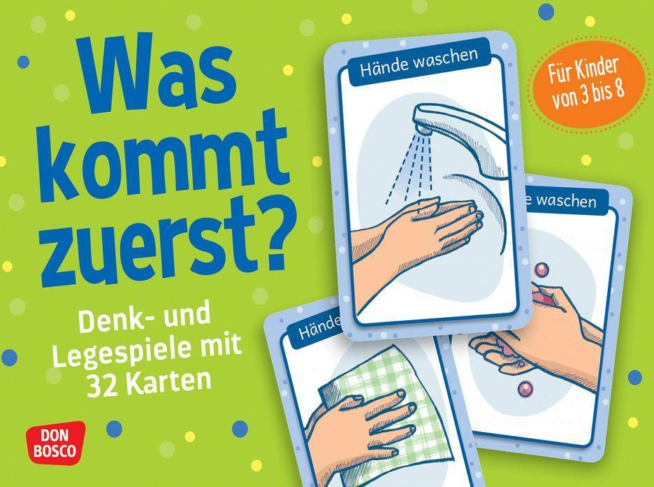 Was kommt zuerst?  Denk- und Legespiele mit 32 Karten für Kinder von 3 bis 8  Jeanette Boetius  Box  Denk- und Legespiele für Kinder  Deutsch  2017