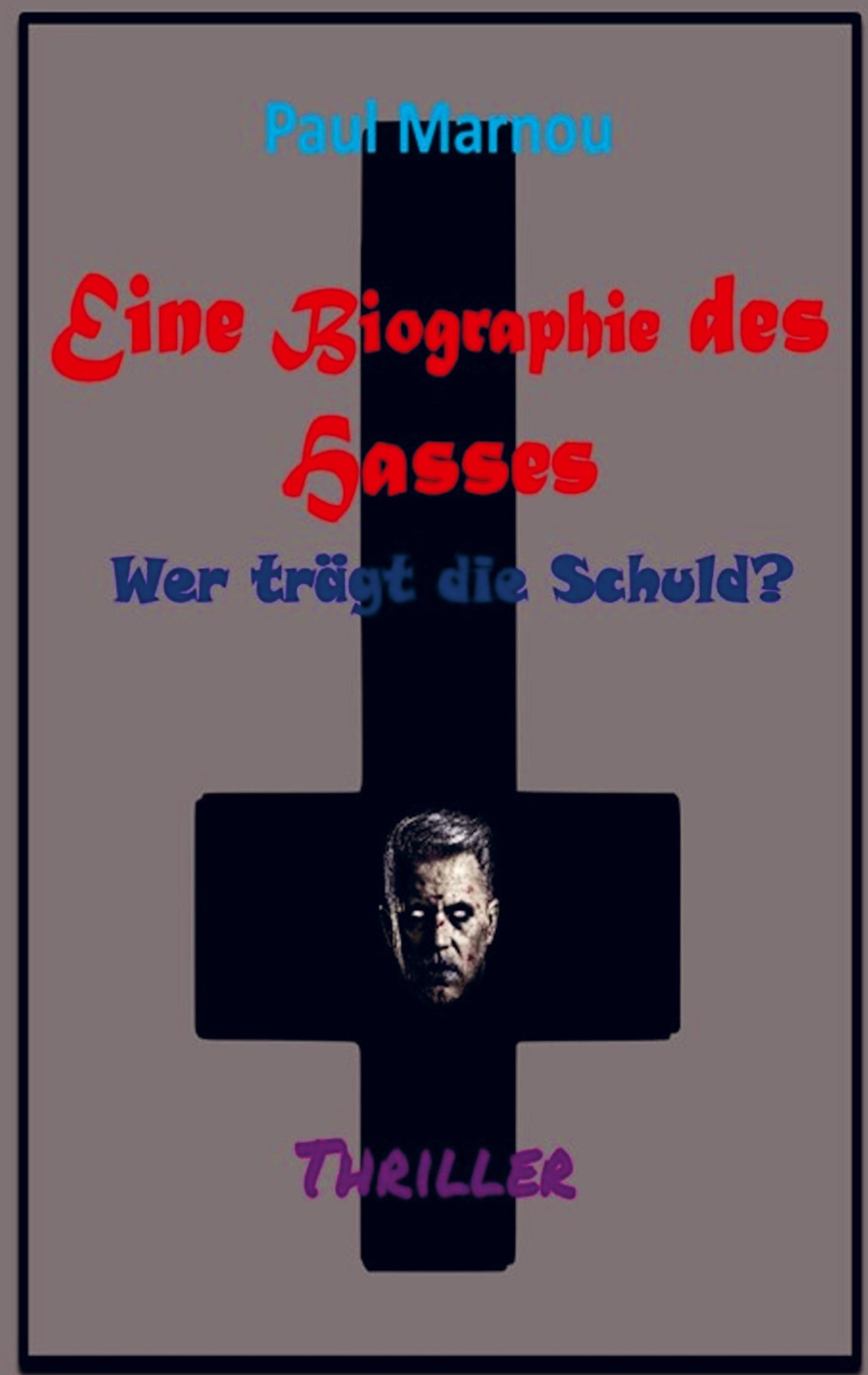 Eine Biographie des Hasses  Wer trägt die Schuld?  Paul Marnou  Taschenbuch  Paperback  Deutsch  2020 - Paul Marnou