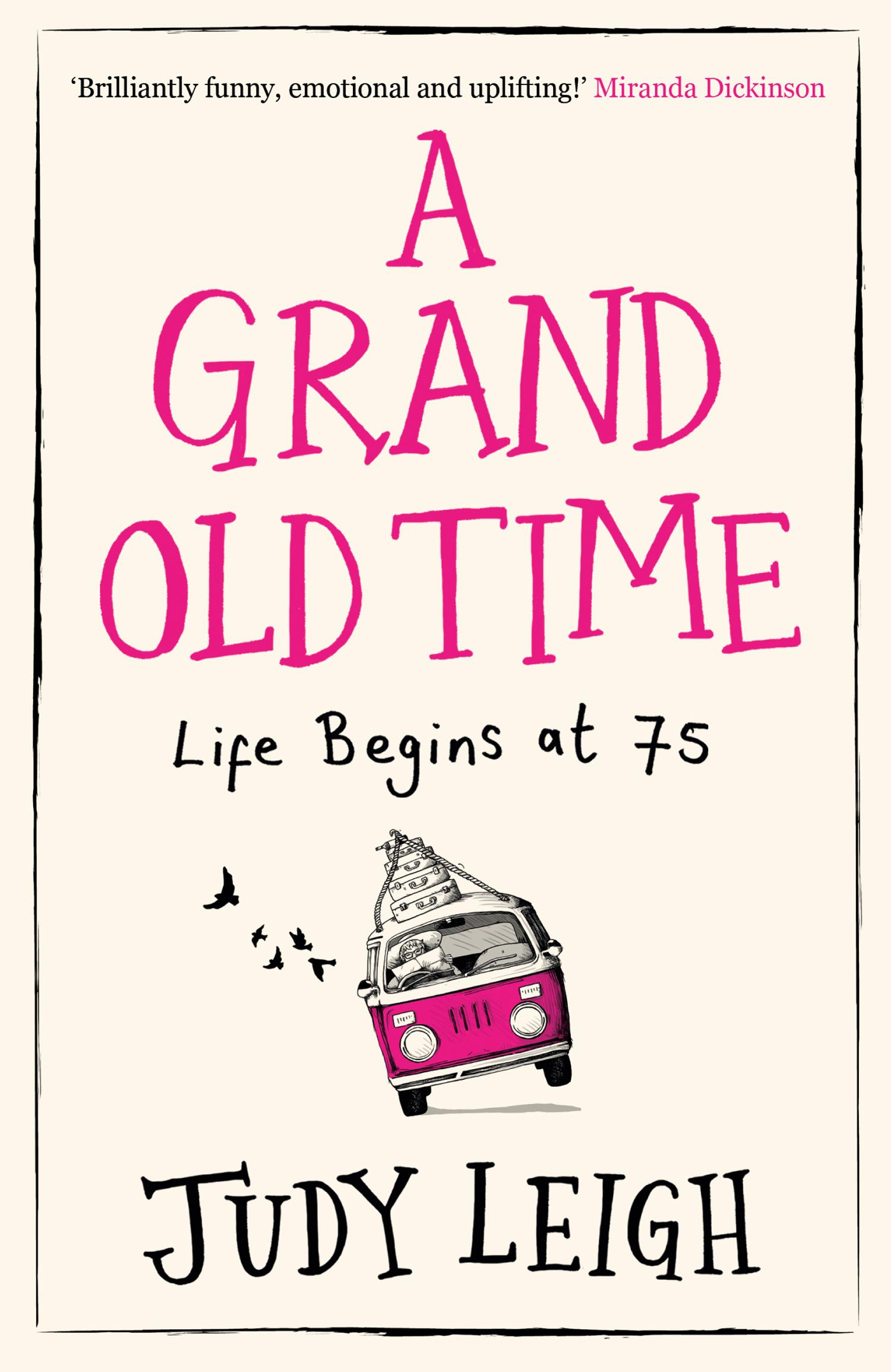 A Grand Old Time  The Laugh-out-Loud and Feel-Good Romantic Comedy with a Difference You Must Read in 2019  Judy Leigh  Taschenbuch  Englisch  2018