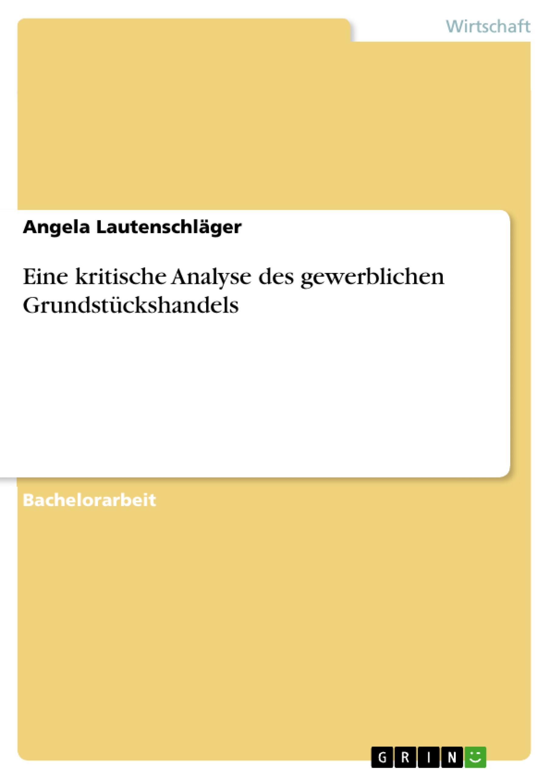 Eine kritische Analyse des gewerblichen Grundstückshandels  Angela Lautenschläger  Taschenbuch  Paperback  Deutsch  2018 - Lautenschläger, Angela